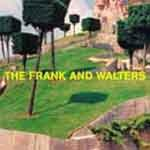 THE FRANK AND WALTERS - Best of