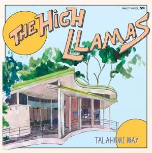 The High Llamas - Talahomi Way