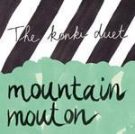THE KONKI DUET - Mountain Mouton