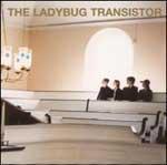 THE LADYBUG TRANSISTOR - The Ladybug Transistor