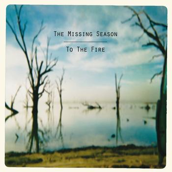 The Missing Season - To the Fire