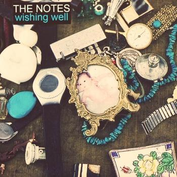 The Notes - Wishing Well