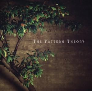 The Pattern Theory - s/t