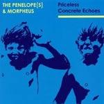 THE PENELOPE[S] & MORPHEUS - Priceless Concrete Echoes