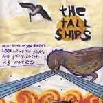 THE TALL SHIPS - Paint Lines On Your Glasses Look Up At The Stars And Play Them As Notes