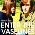 THE VASELINES - Enter The Vaselines
