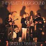 THE VELVET UNDERGROUND - Singles 1966-1969