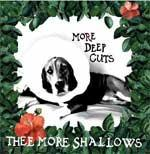 THEE MORE SHALLOWS - More Deep Cuts