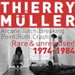 THIERRY MÜLLER - Rare & Unreleased 1974-1984