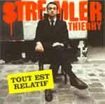 THIERRY STREMLER - Tout est relatif