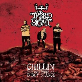 Third Sight - Chillin' With Dead Bodies in a B-Boy Stance