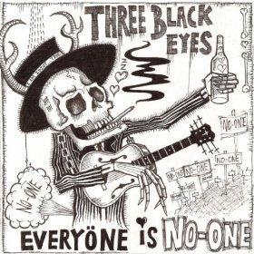 Three Black Eyes - Everyone Is No-One