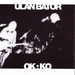 ULAN BATOR - OK:KO