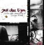 V/A - Just Close To You (A Five Year Compilation Of Unique Records)
