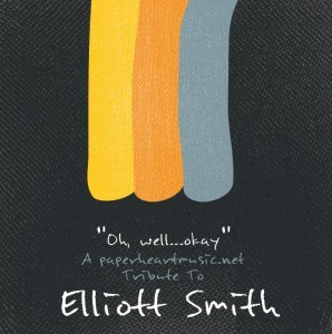 V/A - Oh, well, okay…a paperheartmusic.net tribute to Elliott Smith