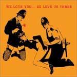 V/A - We Love You... So Love Us Three