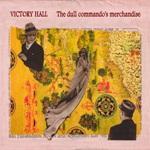 VICTORY HALL - The Dull Commando's Merchandise