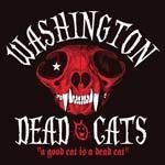 WASHINGTON DEAD CATS - A Good Cat Is A Dead Cat