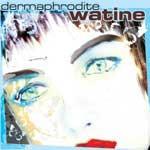 WATINE - Dermaphrodite
