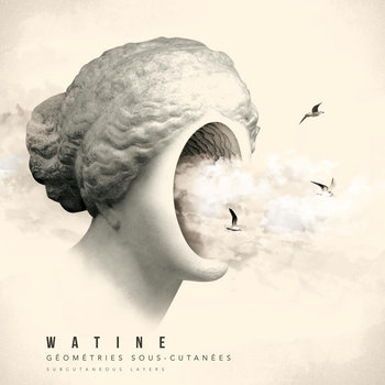 Watine - Géométries sous-cutanées