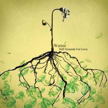 Watine - Still Grounds For Love