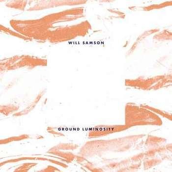 Will Samson - Ground Luminosity