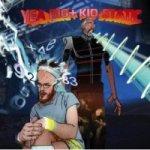 YEA BIG + KID STATIC - Yea Big + Kid Static