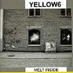 YELLOW 6 - Melt Inside