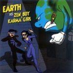 ZEN BOY & KARMA GIRL - Earth Vs. Zen Boy & Karma Girl EP